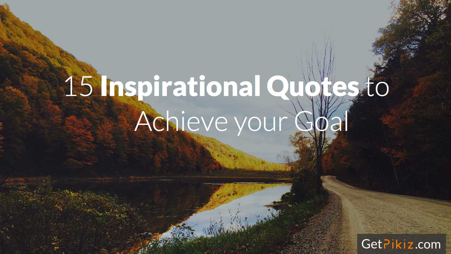 15 Inspirational quotes to achieve your goal