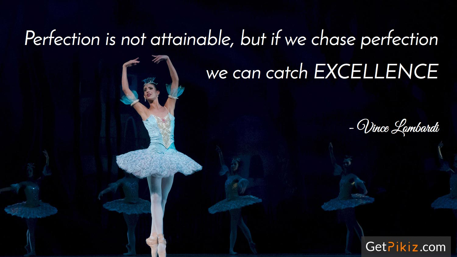 Perfection is not attainable, but if we chase perfection we can catch excellence. - Vince Lombardi