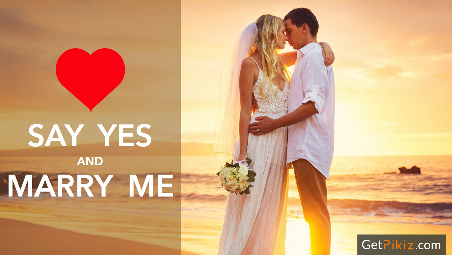Say Yes and Marry Me.