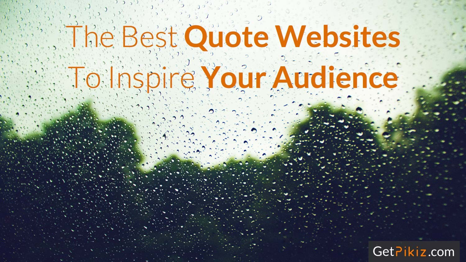 The Best Quote Websites To Inspire Your Audience