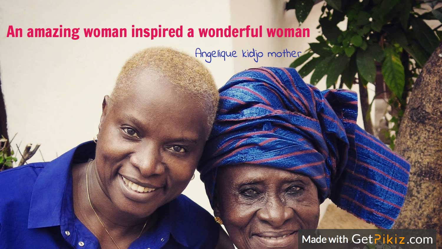 An amazing woman inspired a wonderful woman - Angelique Kidjo Mum