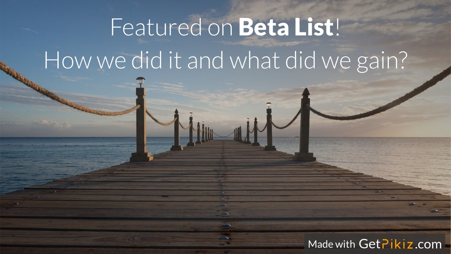 Featured on Beta List!  How we did it and what did we gain?